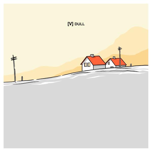[V] - Dull